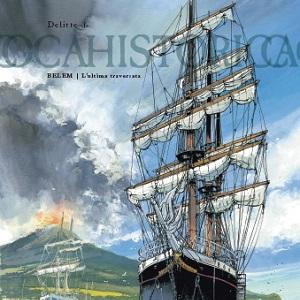 """Mondadori Comics presenta """"Belem – L'ultima traversata"""", di Jean-Yves Delitte, nella collana Historica"""
