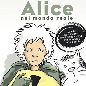 Alice nel mondo reale:  da Isabel Franc e Susanna Martìn, come riprendersi la propria vita dopo il cancro
