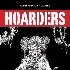 """Eris Edizioni presenta """"Hoarders"""", dell'esordiente Alessandro Caligaris"""