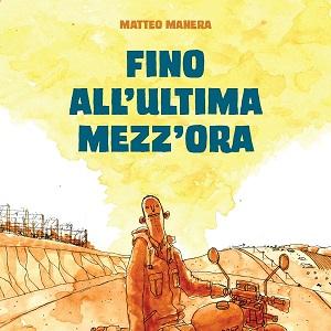 """Eris Edizioni presenta """"Fino all'ultima mezz'ora"""", dell'esordiente Matteo Manera"""
