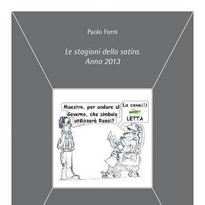 """Edizioni Aspasia presenta il volume di vignette umoristiche """"Le stagioni della satira. Anno 2013"""" di Paolo Forni"""