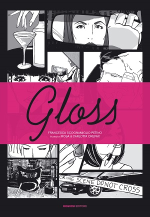 "Rogiosi Editore presenta ""Gloss"", graphic novel illustrata dalle gemelle Rosa e Carlotta Crepax"
