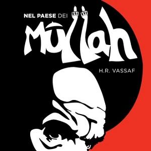 """Eris Edizioni presenta la graphic novel """"Nel paese dei Mullah"""" dell'iraniano H.R. Vassaf"""