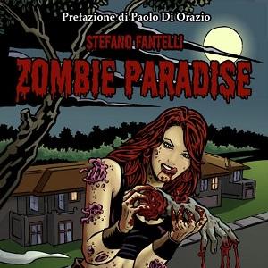 UniversItalia presenta Zombie Paradise, il nuovo fumetto creato da Stefano Fantelli per la collana Horror Project
