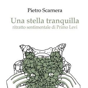 """Comma 22 presenta """"Una Stella Tranquilla – Ritratto sentimentale di Primo Levi"""", il nuovo lavoro di Pietro Scarnera"""