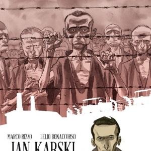 """Da Rizzoli Lizard per il """"Giorno della Memoria"""": """"Quello che non ho mai detto a mio padre"""" di Michel Kichka e """"Jan Karski – L'uomo che scoprì l'Olocausto"""" di Marco Rizzo e Lelio Bonaccorso"""