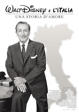 """""""Walt Disney e l'Italia - Una storia d'amore"""". Il primo documentario italiano sul legame e l'influenza reciproca tra il grande creatore e il nostro paese"""
