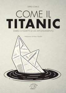 """Expris Comics presenta """"Come il Titanic - Diario a fumetti di un affondamento"""""""