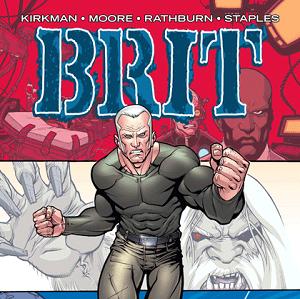"""È disponibile il primo volume di """"Brit"""" dedicato al supereroe creato da Robert Kirkman e disegnato da Tony Moore e Cliff Rathburn."""