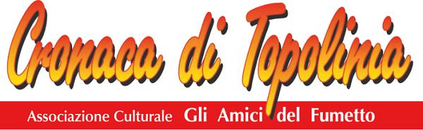 Le iniziative per i festeggiamenti del venticinquennale di Cronaca di Topolina: si comincia sabato 8 e domenica 9 marzo.