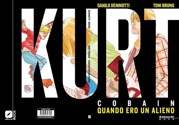 """""""Kurt Cobain - Quando ero un alieno"""" di Danilo Deninotti e Toni Bruno sbarca in America"""