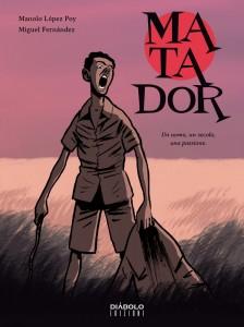 """Diabolo Edizioni presenta """"Il Matàdor"""", una graphic novel di di Manolo López Poy e Miguel Fernández"""