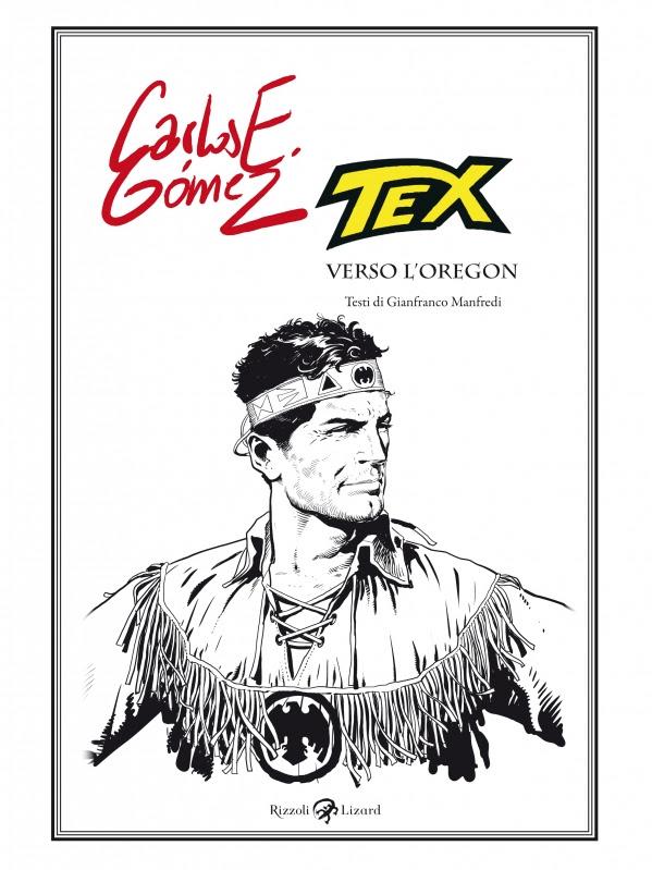 """Rizzoli Lizard presenta """"Tex - Verso l'oregon"""" di Gianfranco Manfredi e Carlos Gomez"""