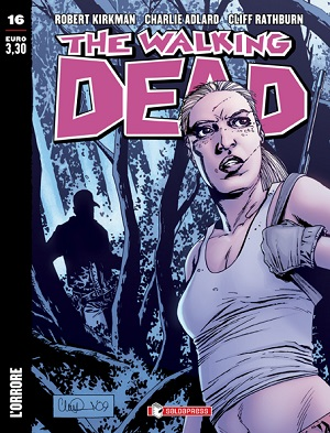 "E' disponibile il sedicesimo numero di The Walking Dead: ""L'Orrore"""