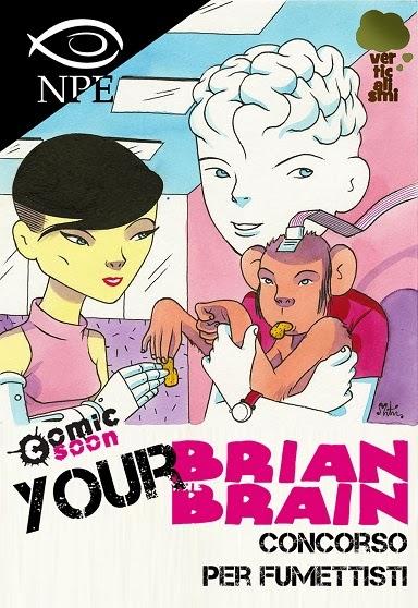 """Nicola Pesce Editore, Comic-Soon e Verticalismi insieme per un contest dedicato a """"Brian the Brain"""""""