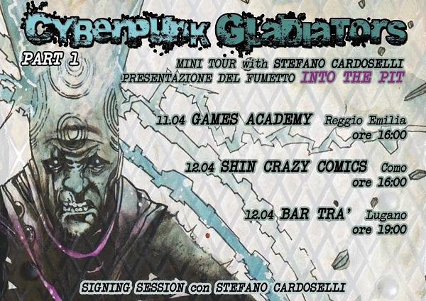 """Inizia """"Cyberpunk Gladiators"""" il mini tour italiano dedicato a """"Into the Pit"""" di Stefano Cardoselli"""