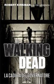 """The Walking Dead: il nuovo romanzo """"La caduta del Governatore"""" in eBook dal 27 marzo"""