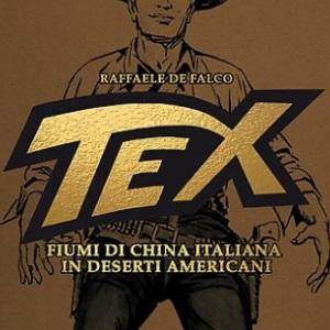 """""""Tex – Fiumi di china italiana in deserti americani"""", il viaggio di Raffaele De Falco nel mondo del ranger Bonelli"""