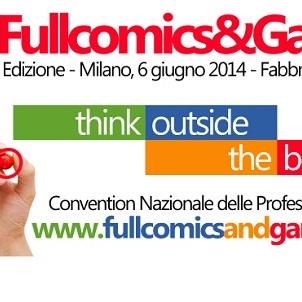 """""""Fullcomics & Games 2014"""", decima edizione: al via l'organizzazione"""