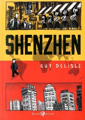 """Rizzoli Lizard presenta """"Shenzen"""", il primo reportage di viaggio di Guy Delisle"""