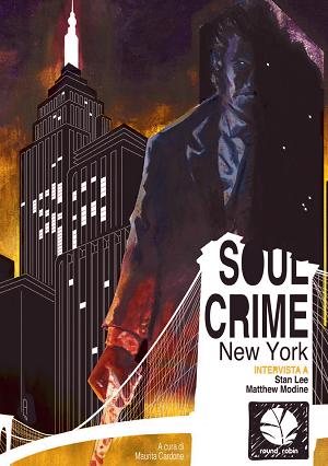 """Round Robin Editrice presenta """"Soul Crimes"""", un graphic novel presentato da Stan Lee"""