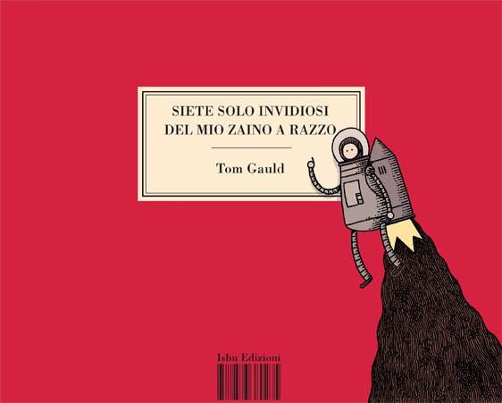 """Isbn Edizioni presenta: """"Siete solo invidiosi del mio zaino a razzo"""" di Tom Gauld"""
