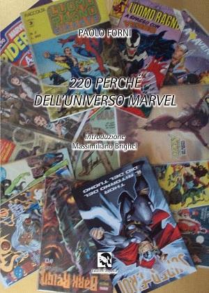 """Edizioni Aspasia presenta il volume """"220 perché dell'Universo Marvel"""" di Paolo Forni"""