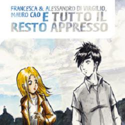 """""""E tutto il resto appresso"""" di Alessandro e Francesca Di Virgilio e Mauro Cao"""