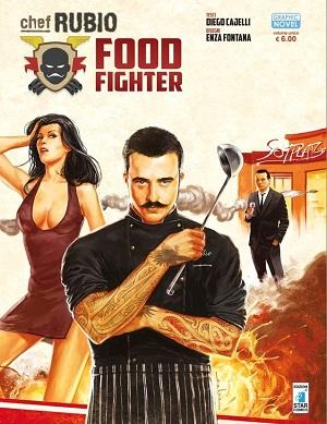 """Star Comics presenta: """"Chef Rubio: Food fighter!"""" di Diego Cajelli e Enzo Fontana"""