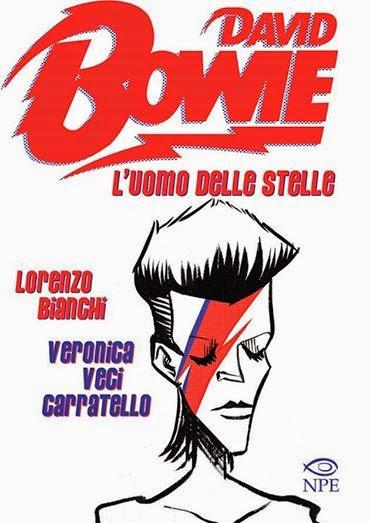 """""""David Bowie - L'uomo delle stelle dove"""" di Lorenzo Bianchi e Veronica Carratello"""