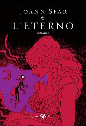 """Rizzoli/Lizard presenta """"L'Eterno"""": il primo romanzo di Joann Sfar"""