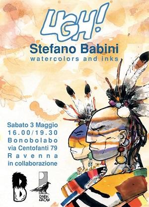"""""""Ugh!"""" una personale per Stefano Babini"""
