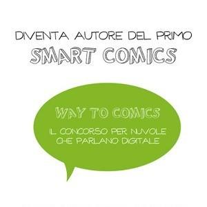 Way to Comics: il concorso per nuvole che parlano digitale