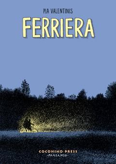 """Da Coconino Press """"Ferriera"""" di Pia Valentinis"""