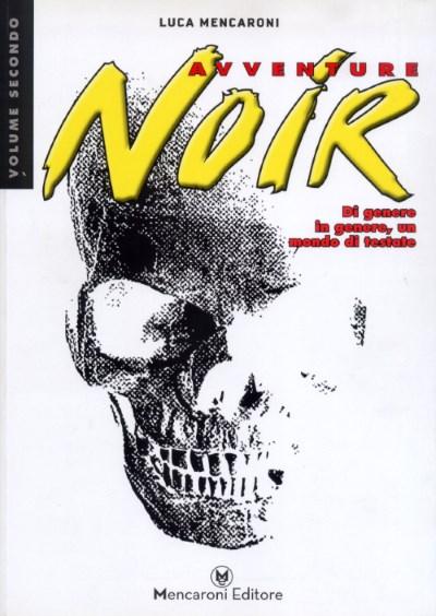 """Quei fumetti """"im-popolari"""", brutti con fascino, raccontati da """"Avventure Noir"""" di Luca Mencaroni"""