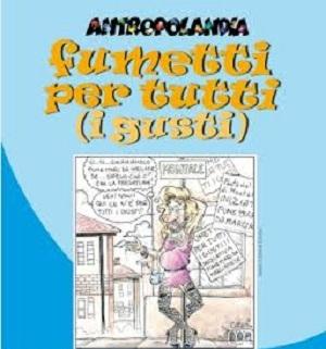 """Domenica 15 giugno seconda edizione di """"Fumetti per tutti (i gusti)"""""""