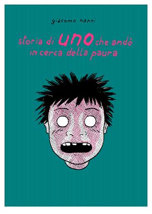 """Da Retina """"Storia di uno che andò in cerca della paura"""" di Giacomo Nanni"""