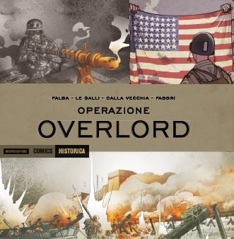 """Il nuovo volume Mondadori – Historica: """"Operazione Overlord"""""""