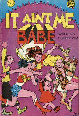 It Ain't Me Babe -womens liberation-