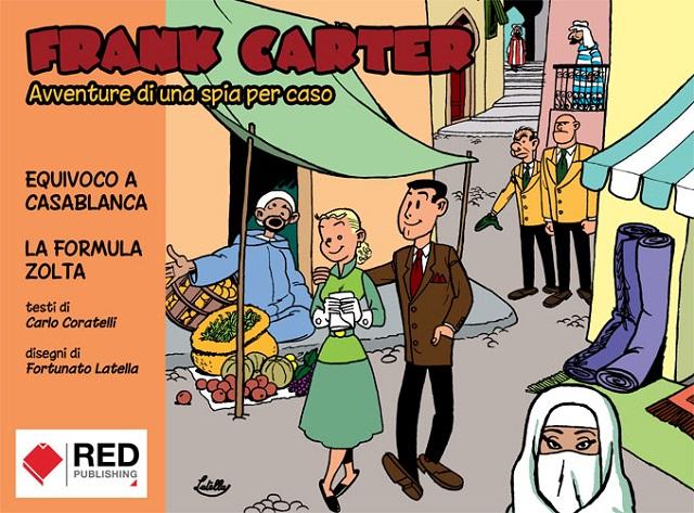 In Arrivo Frank Carter - Volume 1, di Carlo Coratelli e Fortunato Latella