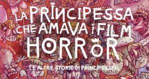 La principessa che amava i film horror (Mocci, De Santa, Grigoli)