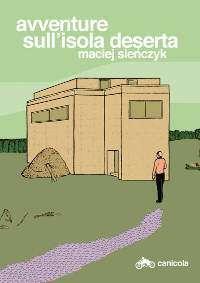 """""""Avventure sull'isola deserta"""" di Maciej Sieńczyk al festival di Internazionale"""