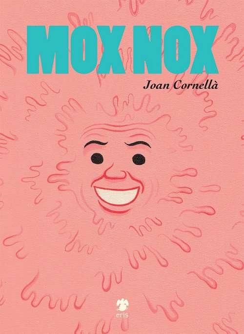 """Eris Edizioni presenta """"Mox Nox"""" di Joan Cornellà: l'inquietante sorriso dell'assurdo"""