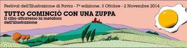 """7° edizione del Festival dell'Illustrazione di Pavia: """"Tutto cominciò con una zuppa"""" _Notizie"""