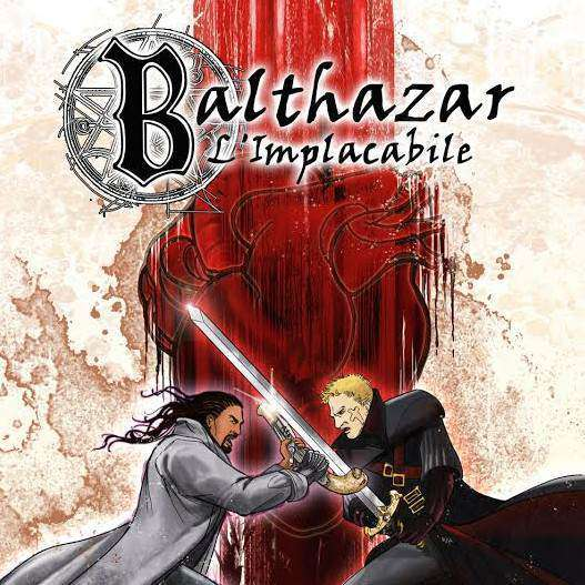 """Arriva """"Balthazar: L'Implacabile"""", il fumetto creato da Alessandro Sidoti e Rossana Beretta"""