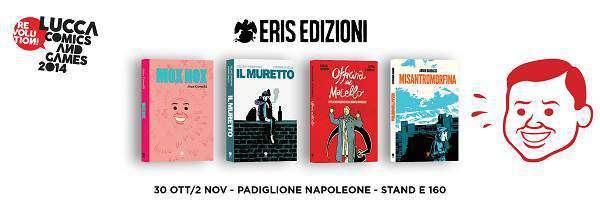 Tutte le novità Eris Edizioni per Lucca Comics and Games 2014