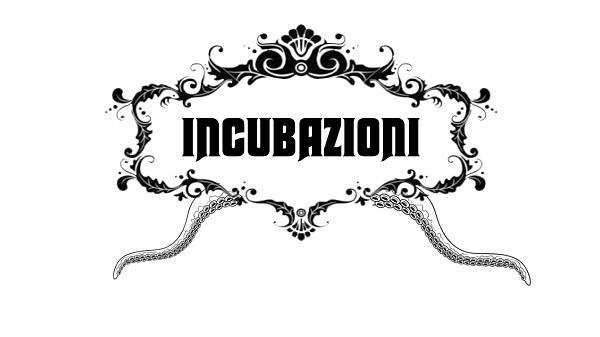"""Nasce """"Incubazioni"""", la nuova collana horror ideata da Stefano """"El Brujo"""" Fantelli"""