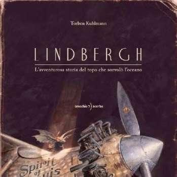 """""""Lindbergh – L'avventurosa storia del topo che sorvolò l'oceano"""" di Torben Kuhlmann"""