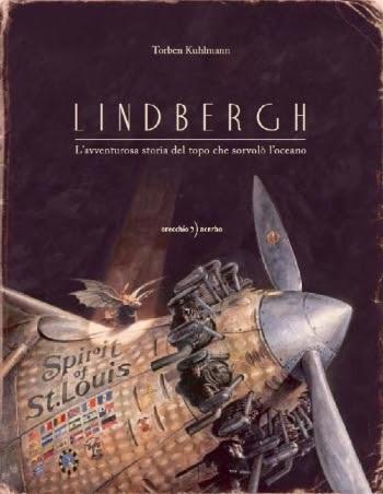 """""""Lindbergh - L'avventurosa storia del topo che sorvolò l'oceano"""" di  Torben  Kuhlmann"""