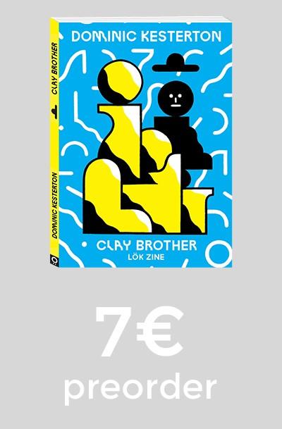 """Lok Zine presenta il nuovo volume della collana WWL: """"Clay Brother"""" di Dominic Kesterton"""